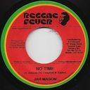 Jah Mason : No Time | Single / 7inch / 45T  |  Dancehall / Nu-roots