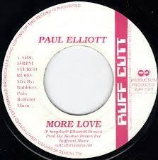 Paul Elliott : More Love   Single / 7inch / 45T     Dancehall / Nu-roots