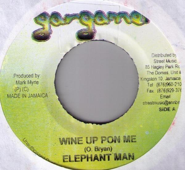 Elephant Man : Wine Up Pon Me   Single / 7inch / 45T     Dancehall / Nu-roots