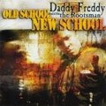 Daddy Freddy Meets The Rootsman : Old School New School | CD  |  Dancehall / Nu-roots