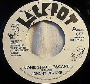 Johnny Clarke : None Shall Escape   Single / 7inch / 45T     Oldies / Classics