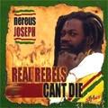 Nereus Joseph : Real Rebels Can't Die | CD  |  UK