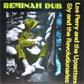 Lee Perry And The Upsetters : Reminah Dub   LP / 33T     Dub