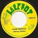 Johnny Clarke : Poor Marcus   Single / 7inch / 45T     Oldies / Classics