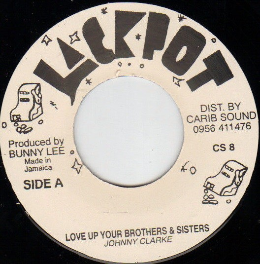 Johnny Clarke : Love Up Your Brothers And Sisters   Single / 7inch / 45T     Oldies / Classics