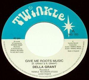 Della Grant : Give Me Roots Music | Single / 7inch / 45T  |  UK
