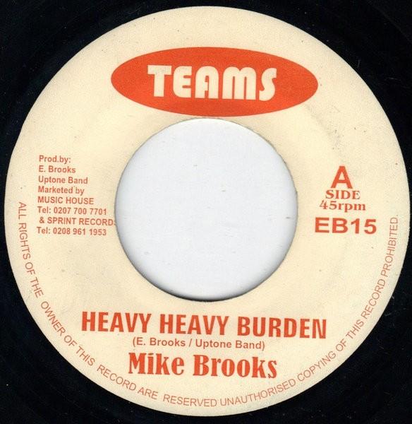 Mike Brooks : Heavy Heavy Burden | Single / 7inch / 45T  |  UK