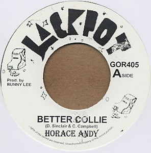 Horace Andy : Better Collie   Single / 7inch / 45T     Oldies / Classics