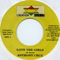 Anthony Cruz : Love The Girls | Single / 7inch / 45T  |  Dancehall / Nu-roots