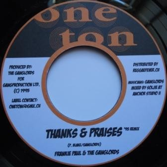 Frankie Paul And The Ganglords : Thanks And Praises   Single / 7inch / 45T     Dancehall / Nu-roots