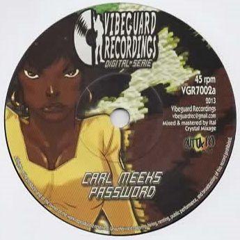 Carl Meeks : Password | Single / 7inch / 45T  |  Dancehall / Nu-roots