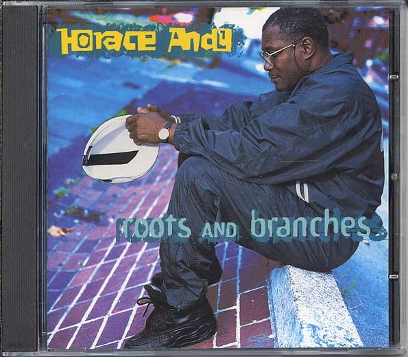 Horace Andy : Roots And Branches | CD  |  UK