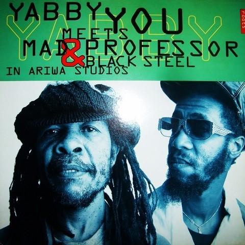 Yabby You : Meets Mad Professor & Black Steel  In Ariwa Studios | LP / 33T  |  UK