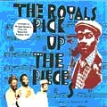 The Royals : Pick Up The Pieces | CD  |  Oldies / Classics