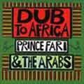 Prince Fari & The Arabs : Dub To Africa | CD  |  Dub