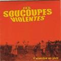 Les Soucoupes Violentes : S'attendre Au Pire | CD  |  Various