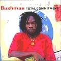 Bushman : Total Commitment | LP / 33T  |  Dancehall / Nu-roots