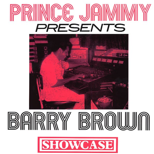 Barry Brown : Prince Jammy Presents Barry Brown Showcase | LP / 33T  |  Oldies / Classics