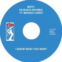 Mato Vs Busta Rhymes Ft. Mariah Carey : I Know What You Want | Single / 7inch / 45T  |  Mash Ups / Remixs
