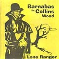 Lone Ranger : Barnabas In Collins Wood   LP / 33T     Oldies / Classics