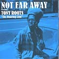 Tony Roots : Not Far Away | LP / 33T  |  UK