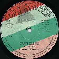 Junior Delgado : Can't Dis Me   Single / 7inch / 45T     Oldies / Classics