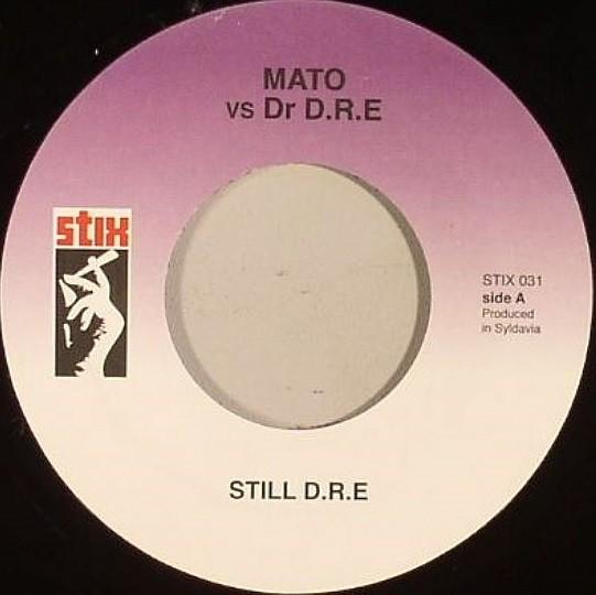 Mato Vs Dr. Dre : Still Dre | Single / 7inch / 45T  |  Mash Ups / Remixs