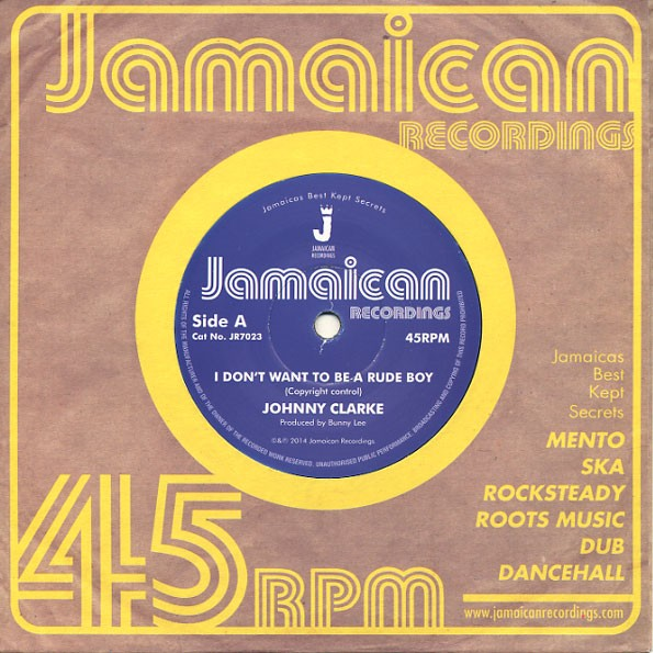 Johnny Clarke : I Don't Want To Be A Rude Boy | Single / 7inch / 45T  |  Oldies / Classics