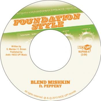 Blend Mishkin Ft Peppery : Foundation Style   Single / 7inch / 45T     Mash Ups / Remixs