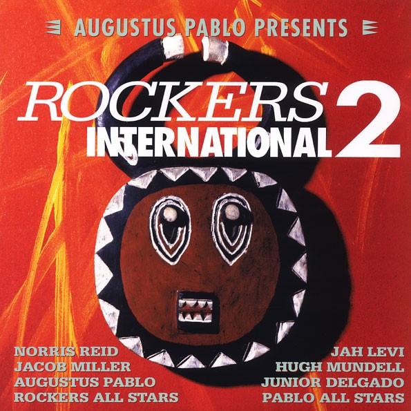 Various : Augustus Pablo Presents  Rockers International 2