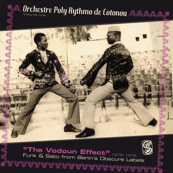 Orchestre Poly-rythmo De Cotonou : The Vodoun Effect - Funk & Sato From Benin's Obscure Labels | LP / 33T  |  Afro / Funk / Latin