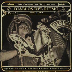 Various : Diablos Del Ritmo Part. 2 - The Colombian Melting Pot 1960-1985