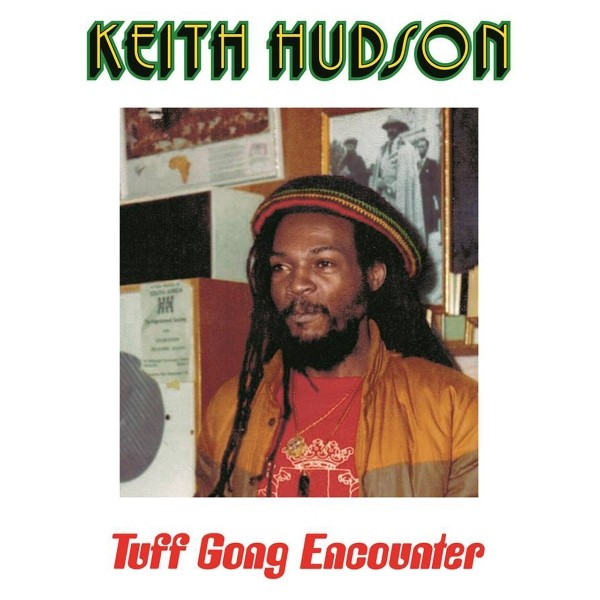 Keith Hudson : Tuff Gong Encounter Encounter | LP / 33T  |  Oldies / Classics