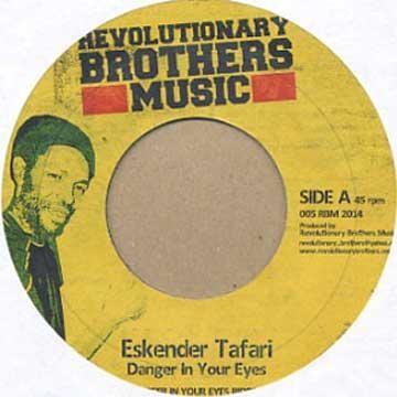 Eskander Tafari : Danger In Your Eyes | Single / 7inch / 45T  |  Dancehall / Nu-roots