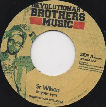 Sr Wilson : In Your Eyes | Single / 7inch / 45T  |  Dancehall / Nu-roots
