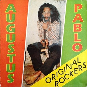 Augustus Pablo : Original Rockers