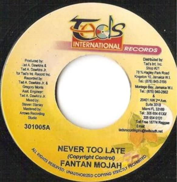 Fantan Mojah : Never Too Late   Single / 7inch / 45T     Dancehall / Nu-roots