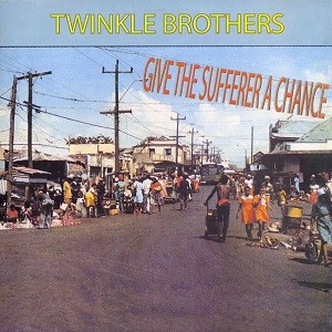 Twinkle Brothers : Give The Sufferer A Chance   LP / 33T     UK