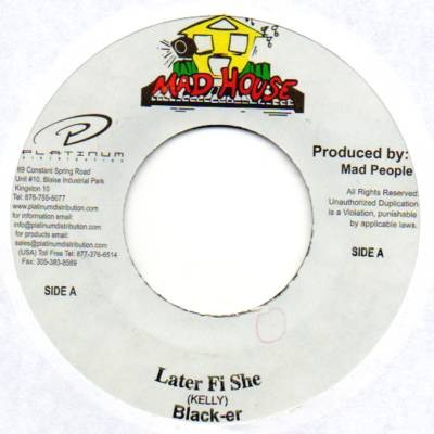 Blacker : Later Fi She | Single / 7inch / 45T  |  Dancehall / Nu-roots