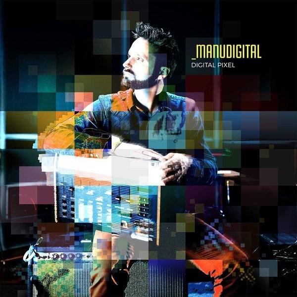 Manudigital : Digital Pixel | CD  |  FR