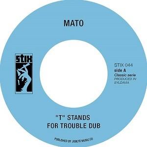 Mato : T stands for trouble dub   Single / 7inch / 45T     Mash Ups / Remixs