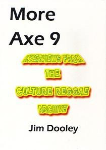 Jim Dooley : More Axe 9 Interviews From The Culture Reggae Archive | DVD  |  Various
