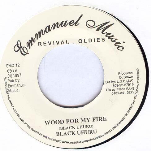 Black Uhuru : Wood For My Fire   Single / 7inch / 45T     Oldies / Classics