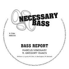 Marcus Visionary Ft. Gregory Isaacs : Bass Report | Maxi / 10inch / 12inch  |  Jungle / Dubstep
