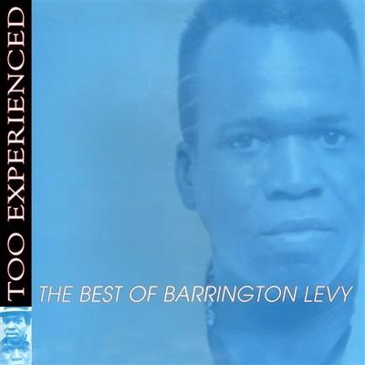 Barrington Levy : Too Experienced