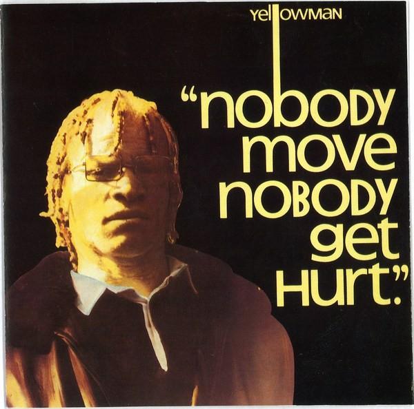 Yellowman : Nobody Move Nobody Get Hurt   CD     Oldies / Classics