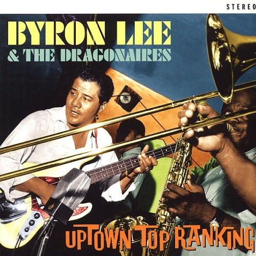 Byron Lee & The Dragonaires : Uptown Top Ranking