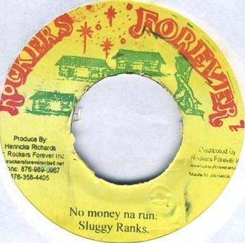 Sluggy Ranks : No Money Na Run