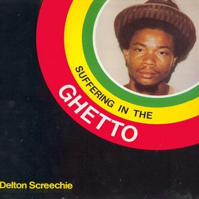 Delton Screechie : Suffering In The Ghetto