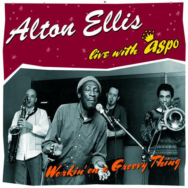 Alton Ellis / ASPO : Workin' On A Groovy Thing Live With ASPO | CD  |  Oldies / Classics